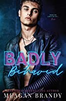 Badly Behaved