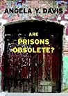 Are Prisons Obselete? by Angela Y. Davis