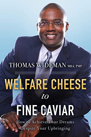Welfare Cheese to Fine Caviar: How to Achieve Your Dreams Despite Your Upbringing