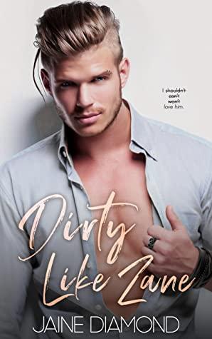 Dirty Like Zane (Dirty, #6)
