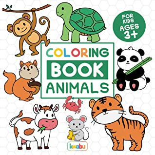 Coloring Book Animals For Kids: For Preschool Children Ages 3-5 - Turtle, Dolphin, Lion & Many More Big Animal Illustrations To Color For Boys & Girls ... Coloring Books For Children Ages 3-5)