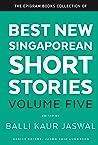 Best New Singaporean Short Stories: Volume Five