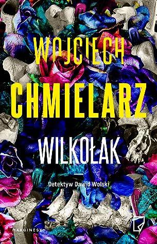 Wilkołak (Detektyw Dawid Wolski, #3)