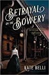 Betrayal on the Bowery (A Gilded Gotham Mystery #2)