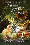 Murder as Sweet as Honey (Cooking up Murder Book 2)