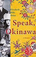 Speak, Okinawa: A Memoir
