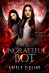 The Ungrateful Bot: A Science Fiction Retelling of Snow White and Rose Red (Rove City Book 5)