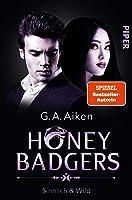 Honey Badgers: Sinnlich & wild  (Honey Badger Chronicles, #3)