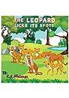 The Leopard Licks Its Spots by K.A.  Mulenga