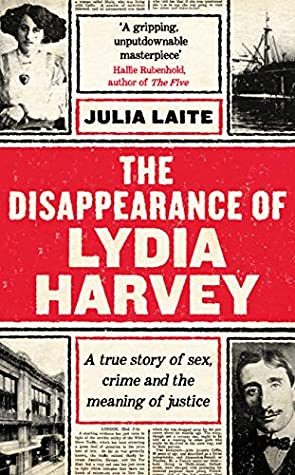 The Disappearance of Lydia Harvey: A True Story of Sex, Crime and the Meaning of Justice