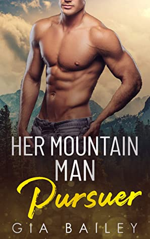 Her Mountain Man Pursuer by Gia Bailey