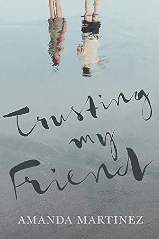 Trusting My Friend