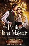 Der Prüfer Ihrer Majestät by Markus Pfeiler