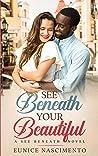 See Beneath Your Beautiful (See Beneath, #1)