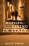 Married, Living in Italy