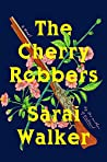 The Cherry Robbers
