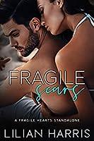 Fragile Scars (Fragile Hearts, #1)