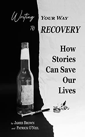 Writing Your Way To Recovery by James Brown