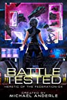 Battle Tested (Heretic of the Federation #4)