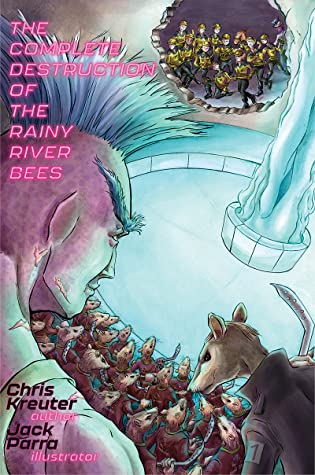 The Complete Destruction of the Rainy River Bees (Rainy River Bees, #3)