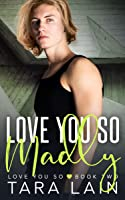 Love You So Madly (Love You So #2)