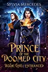 Entranced (Prince of the Doomed City #1)