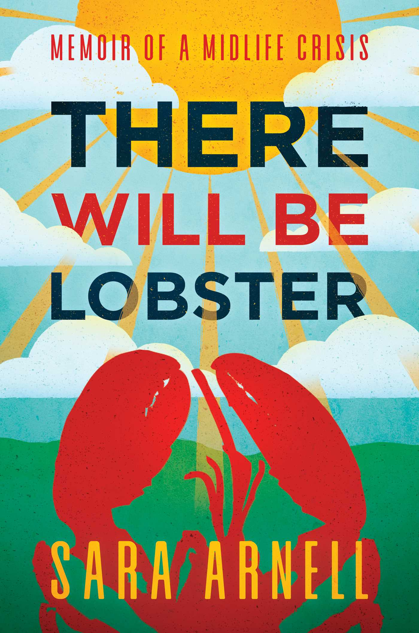 There Will Be Lobster: Memoir of a Midlife Crisis