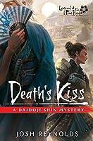 Death's Kiss: Legend of the Five Rings: A Daidoji Shin Mystery