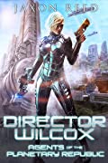Director Wilcox (Agents of the Planetary Republic Book 10)