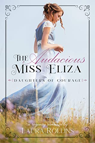 The Audacious Miss Eliza  (Daughters of Courage #1)