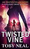 Twisted Vine (Paradise Crime Mysteries, #5)