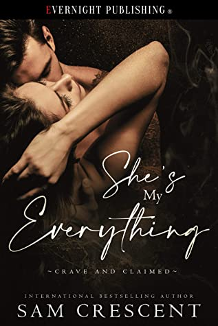 She's My Everything (Crave and Claimed, #1)