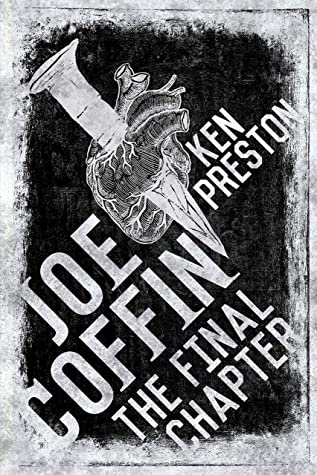 Front cover of Joe Coffin The Final Chapter: Part Two by Ken Preston