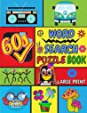 1960's Word Search Puzzle Book Large Print: 100 Easy, Entertaining and Fun Puzzles for Seniors, Adults, and Teens.