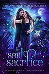 The Soul Sacrifice (Hidden Legends: Academy of Magical Creatures, #6)