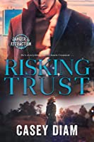 Risking Trust (Danger and Attraction #1)