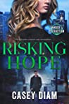 Risking Hope (Danger and Attraction #2)