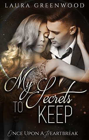 My Secrets To Keep Laura Greenwood Rosewood Academy Once Upon A Heartbreak