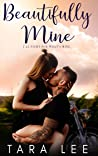 Beautifully Mine by Tara  Lee
