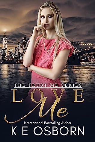 Love Me (Trust Me #2)