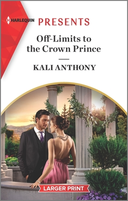 Off-Limits To The Crown Prince by Kali Anthony