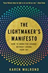 The Lightmaker's Manifesto: How to Work for Change Without Losing Your Joy