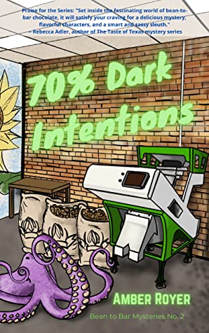70% Dark Intentions (Bean to Bar Mystery #2)