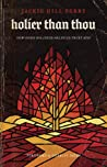 Holier Than Thou by Jackie Hill Perry