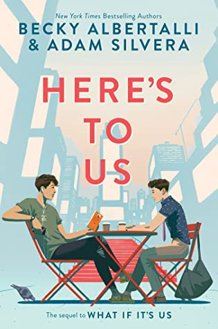 Here's to Us (What If It's Us, #2)