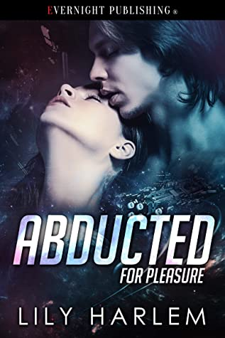 Abducted For Pleasure by Lily Harlem