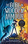 The Girl in Wooden Armour by Conrad Mason
