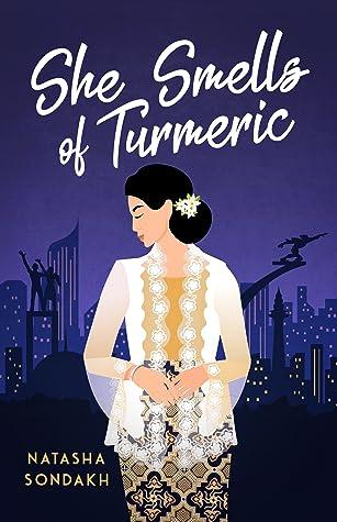 she smells of turmeric natasha sondakh