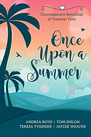 Once Upon a Summer: Contemporary Retellings of Timeless Tales