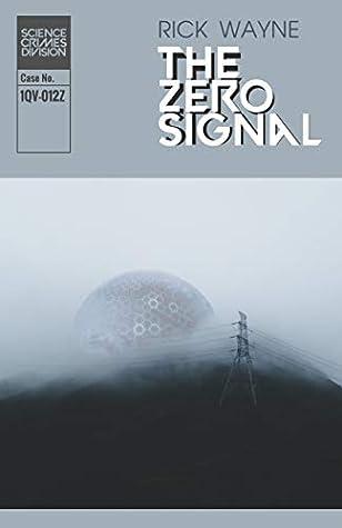 The Zero Signal (Science Crimes Division #1)